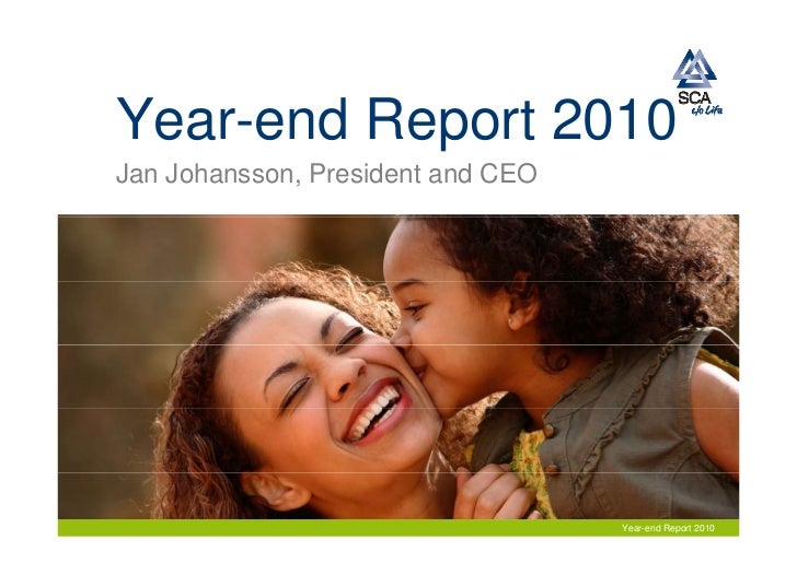 Year-end Report 2010Jan Johansson, President and CEO                                   Year-end Report 2010