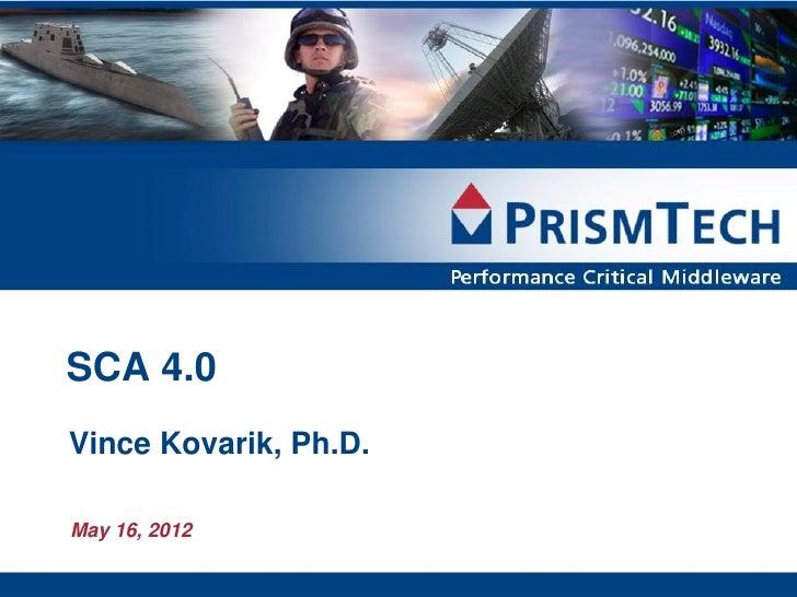 SCA 4.0Vince Kovarik, Ph.D.May 16, 2012