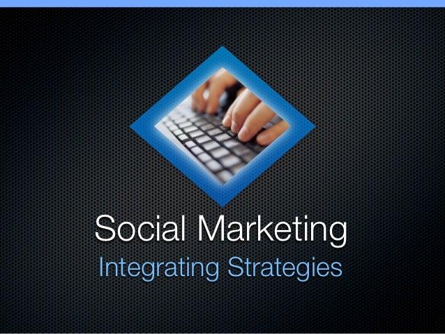 Social MarketingIntegrating Strategies