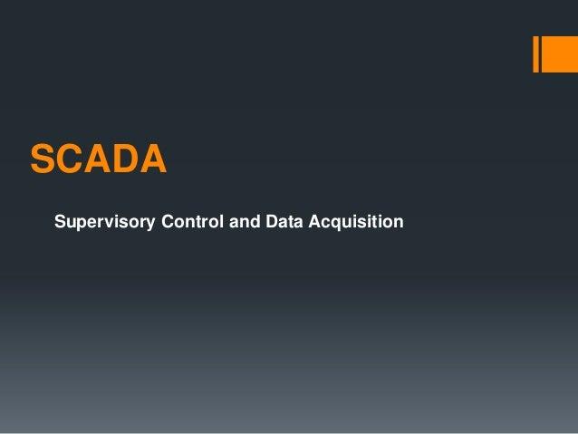 Supervisory Contro and Data Acquisition - SCADA