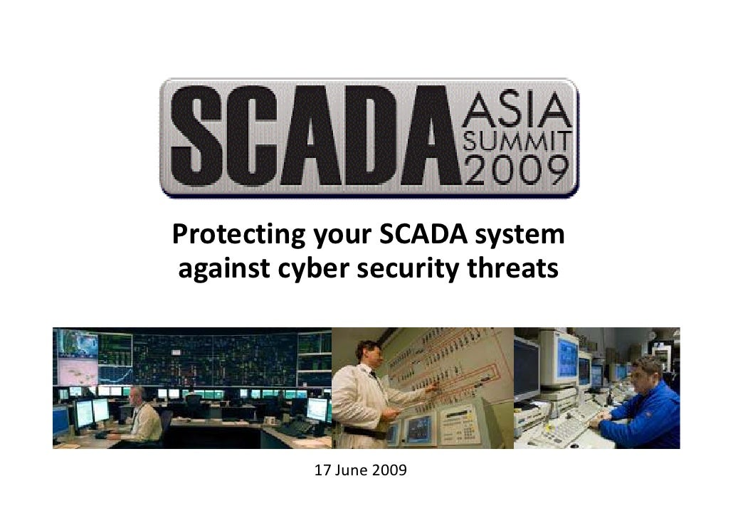 Protecting your SCADA system against cyber security threats               17 June 2009