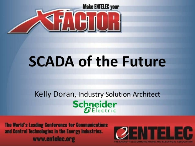 SCADA of the Future Kelly Doran, Industry Solution Architect