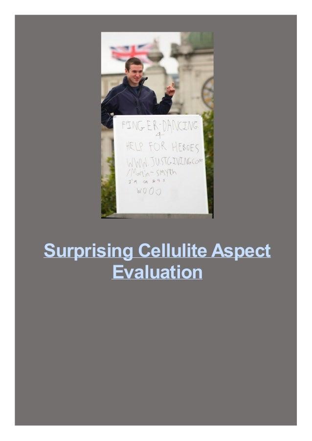Surprising Cellulite Aspect Evaluation
