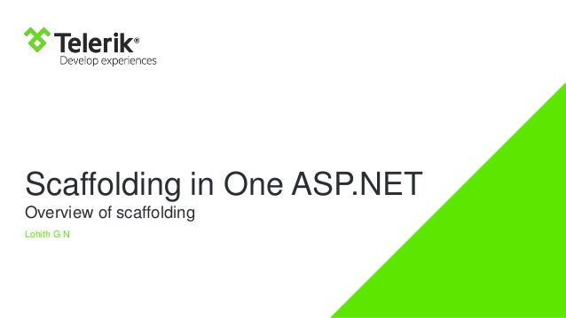 Scaffolding in One ASP.NET Overview of scaffolding Lohith G N