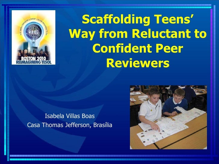 Scaffolding teens' way from reluctant to effective peer reviewers   tesol 2010