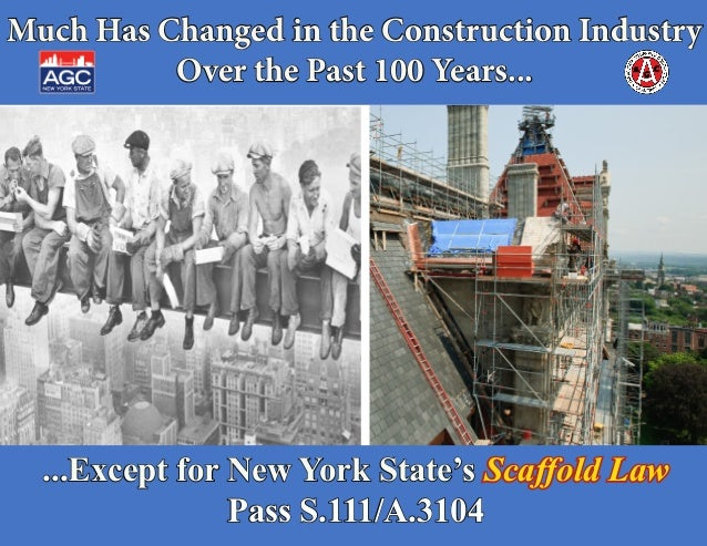 Much Has Changed in the Construction Industry          Over the Past 100 Years...  ...Except for New York State's Scaffold...