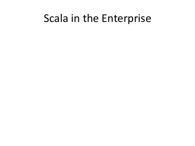 Scala in the Enterprise