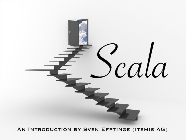 Scala An Introduction by Sven Efftinge (itemis AG)