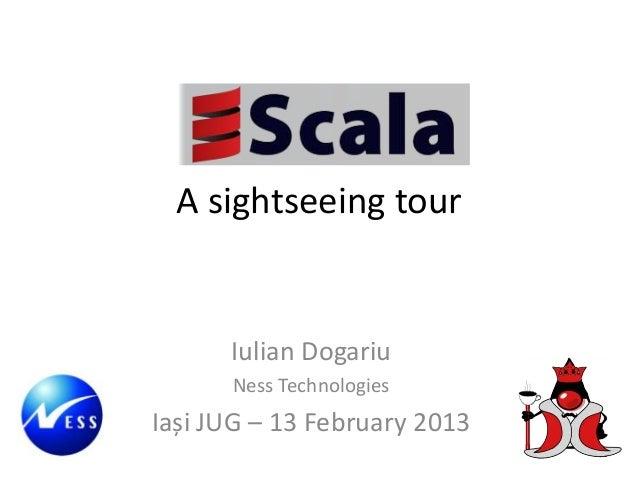 A sightseeing tour      Iulian Dogariu      Ness TechnologiesIași JUG – 13 February 2013