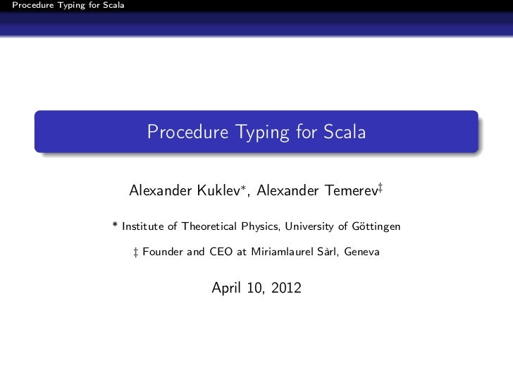 Procedure Typing for Scala                               Procedure Typing for Scala                             Alexander ...