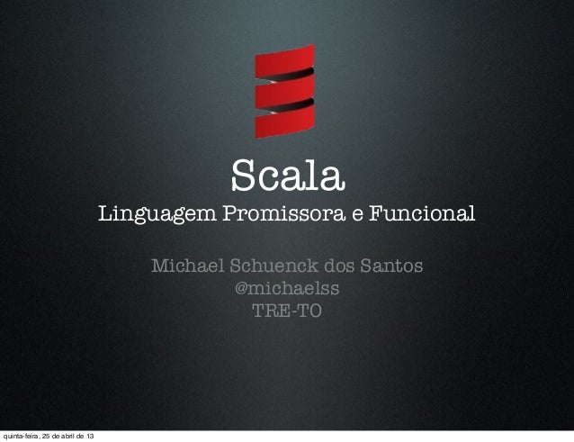 Scala: Linguagem Promissora e Funcional