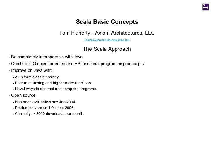 Scala Basic Concepts                                Tom Flaherty - Axiom Architectures, LLC                               ...