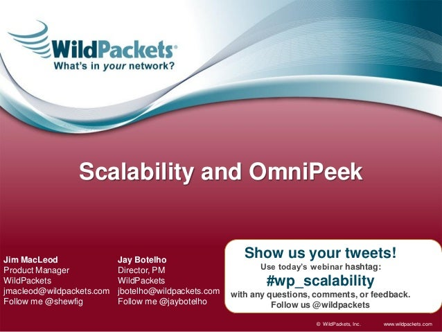 Scalability and OmniPeekJim MacLeod                Jay Botelho                                                         Sho...