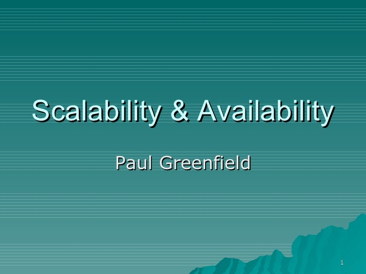 Scalability & Availability Paul Greenfield
