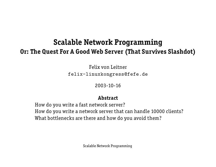 Scalable Network Programming Or: The Quest For A Good Web Server (That Survives Slashdot)                            Felix...