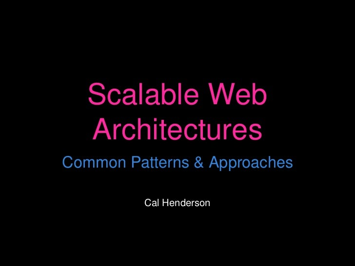 Scalable Web Architectures: Common Patterns and Approaches
