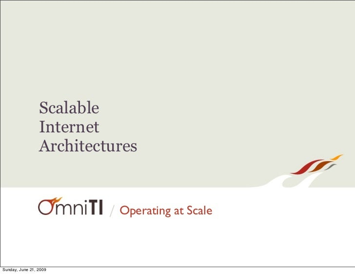 Scalable                  Internet                  Architectures                             / Operating at Scale    Sund...