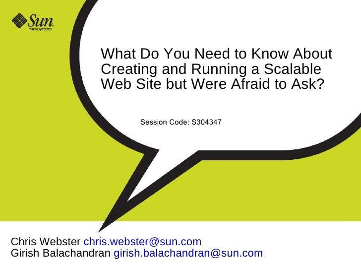 What Do You Need to Know About                 Creating and Running a Scalable                 Web Site but Were Afraid to...