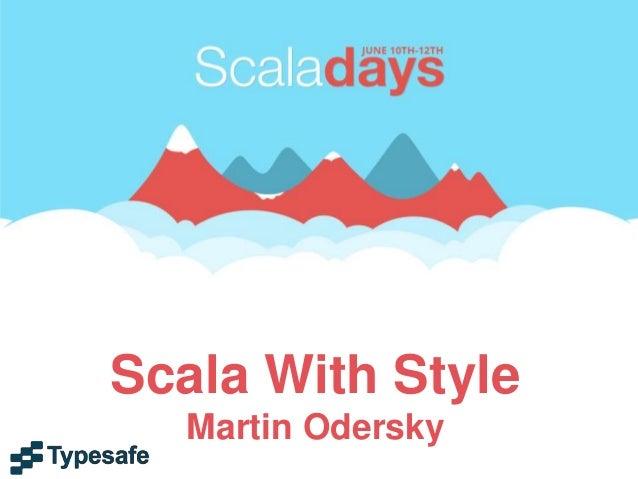 ScalaDays 2013 Keynote Speech by Martin Odersky