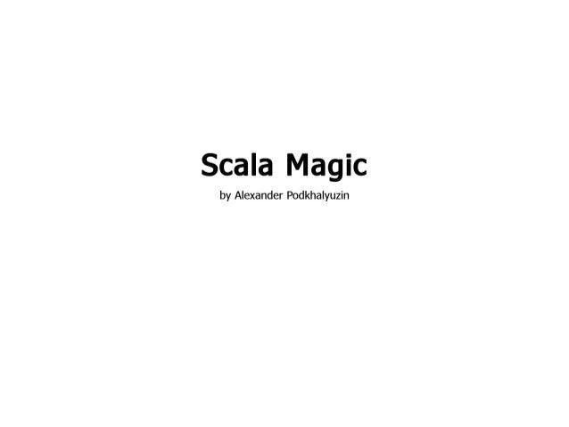 Scala magic