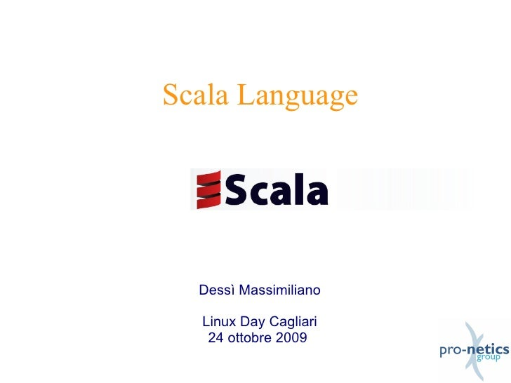 Scala Programming Linux Day 2009