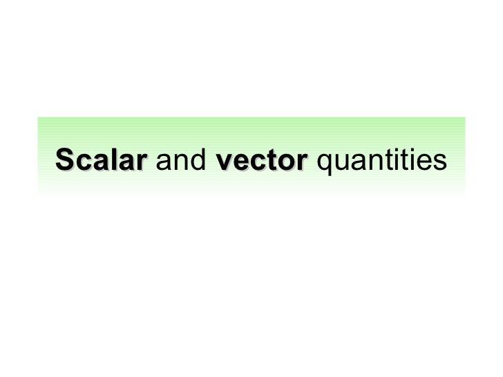 Scalar quantity and vector quantity