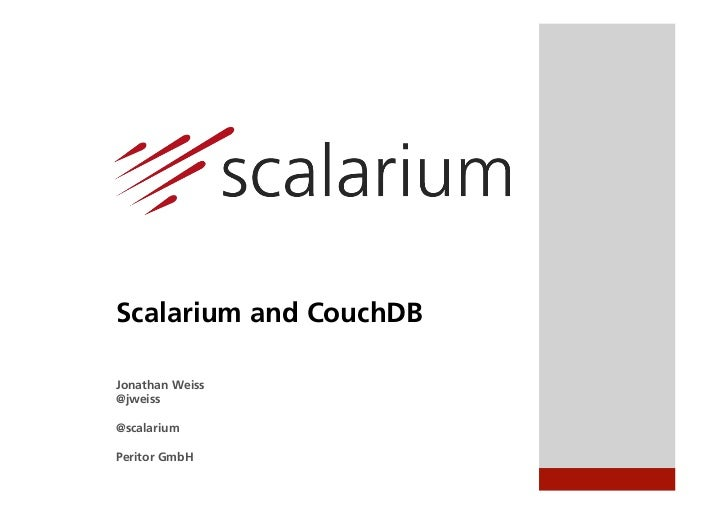 Scalarium and CouchDBJonathan Weiss@jweiss@scalariumPeritor GmbH