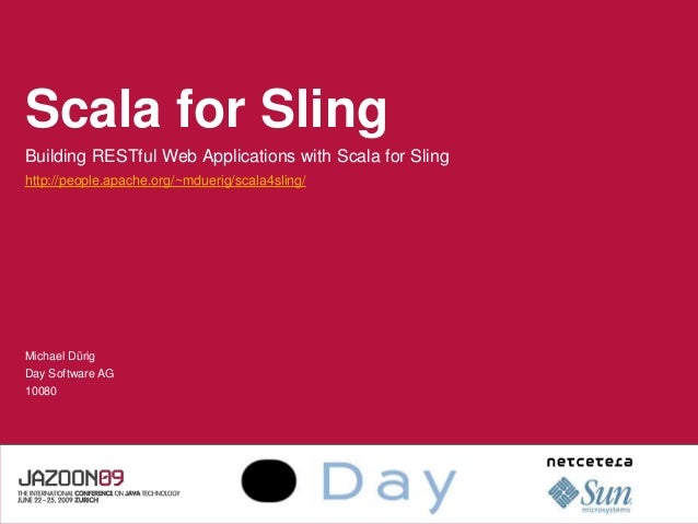 LOGO SPEAKER'S COMPANY Scala for Sling Building RESTful Web Applications with Scala for Sling http://people.apache.org/~md...