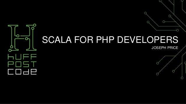 SCALA FOR PHP DEVELOPERS JOSEPH PRICE