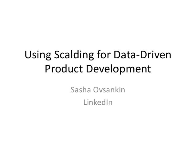 How LinkedIn Uses Scalding for Data Driven Product Development