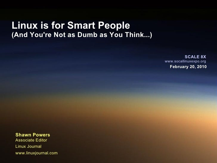 Linux is for Smart People (And You're Not as Dumb as You Think...)
