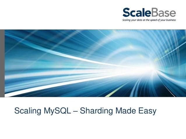 ScaleBase Webinar: Scaling MySQL - Sharding Made Easy!