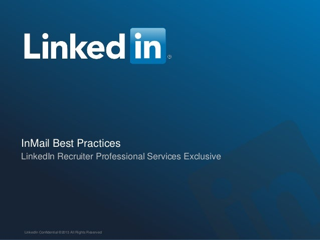 InMail Best PracticesLinkedIn Recruiter Professional Services Exclusive               Talent SolutionsLinkedIn Confidentia...