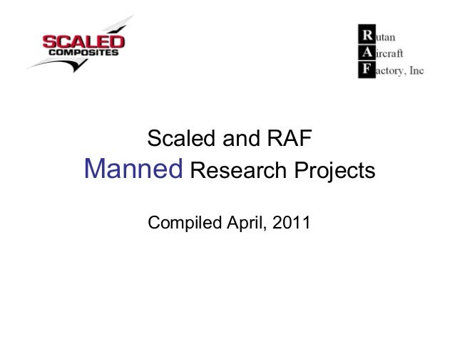 Scaled and RAF Manned Research Projects Compiled April, 2011