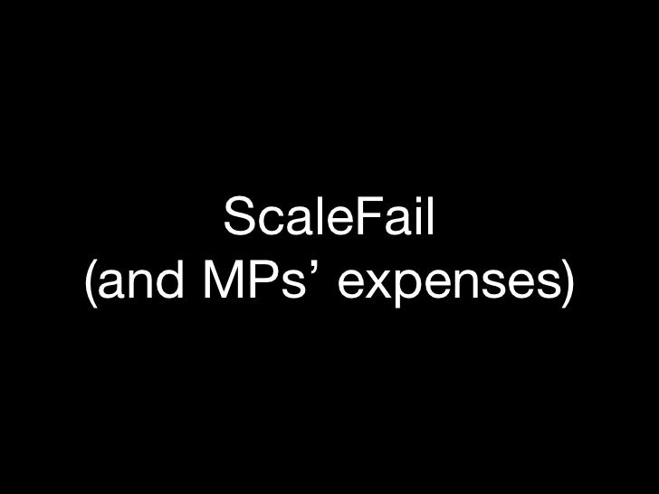 ScaleFail(and MPs' expenses)