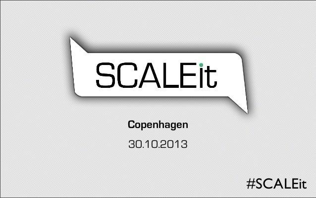 Copenhagen 30.10.2013  #SCALEit