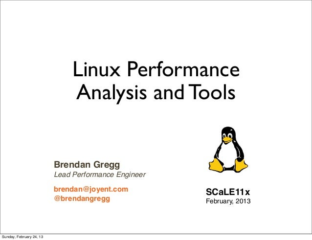 Linux Performance                               Analysis and Tools                          Brendan Gregg                 ...