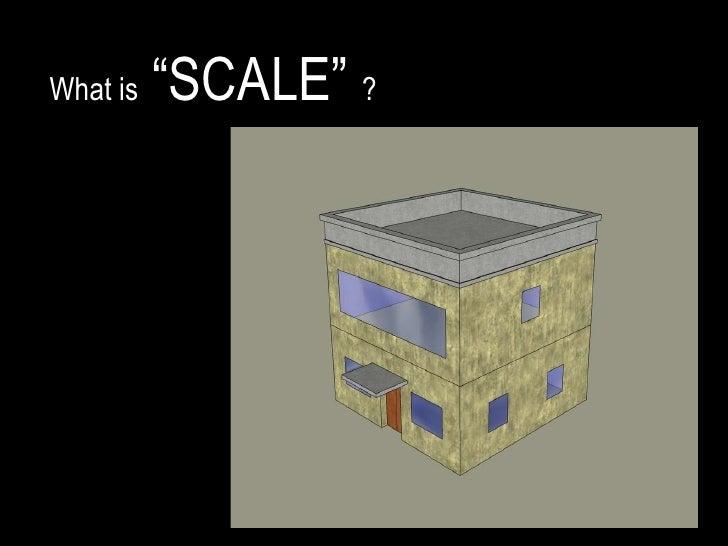 Scale  Presentation