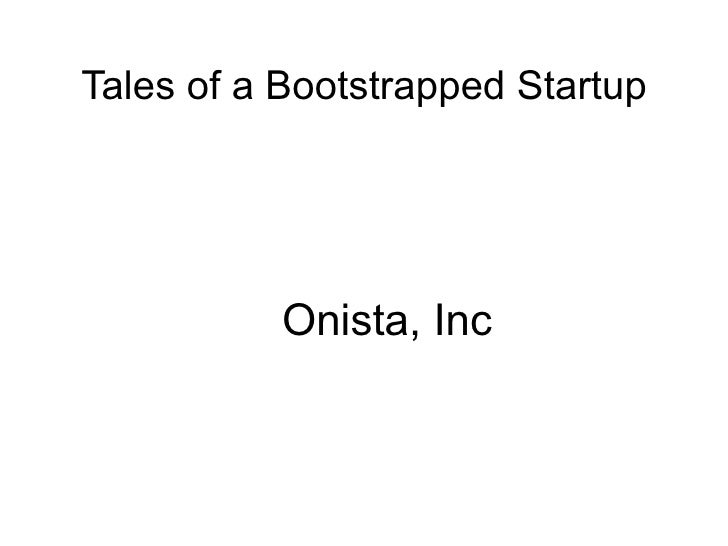 Tales of a Bootstrapped Startup Onista, Inc
