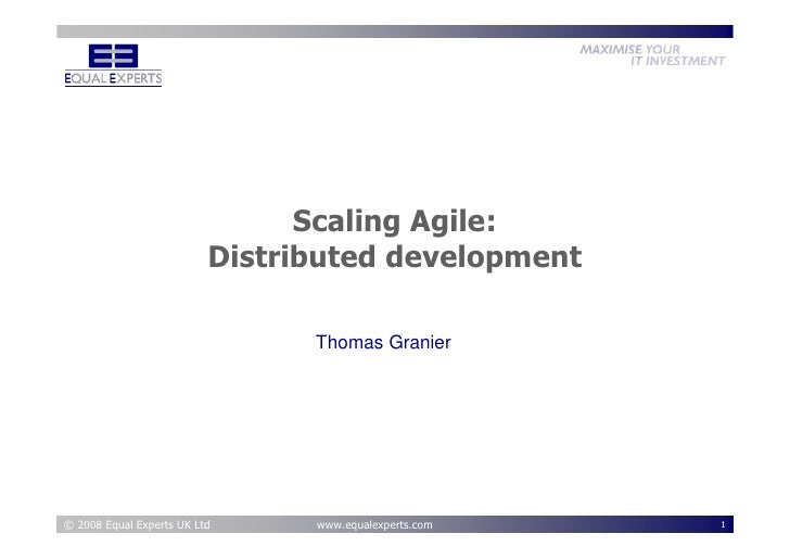 Scaling Agile:                            Distributed development                                   Thomas Granier     © 2...