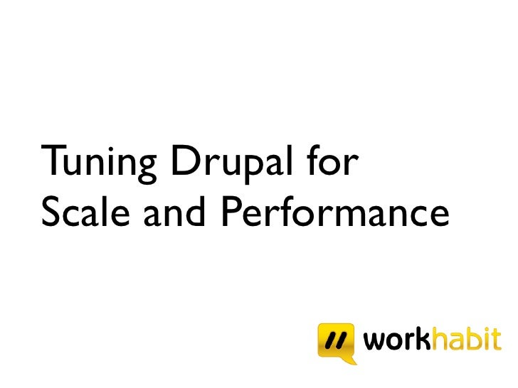 Tuning Drupal for Scale and Performance