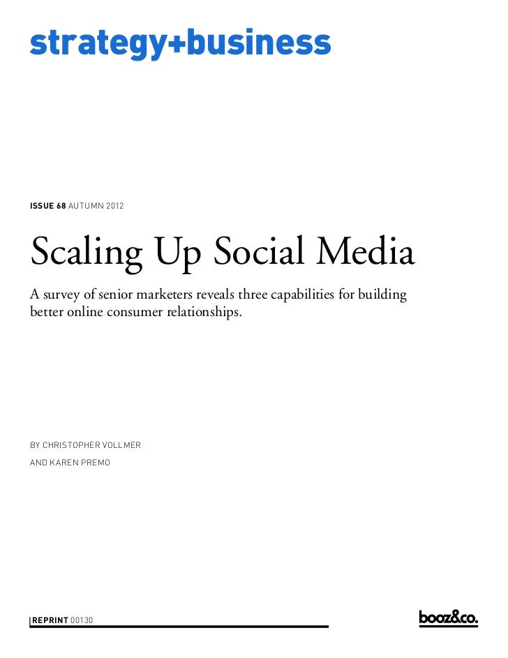 strategy+businessissue 68 AUTUMN 2012Scaling Up Social MediaA survey of senior marketers reveals three capabilities for bu...