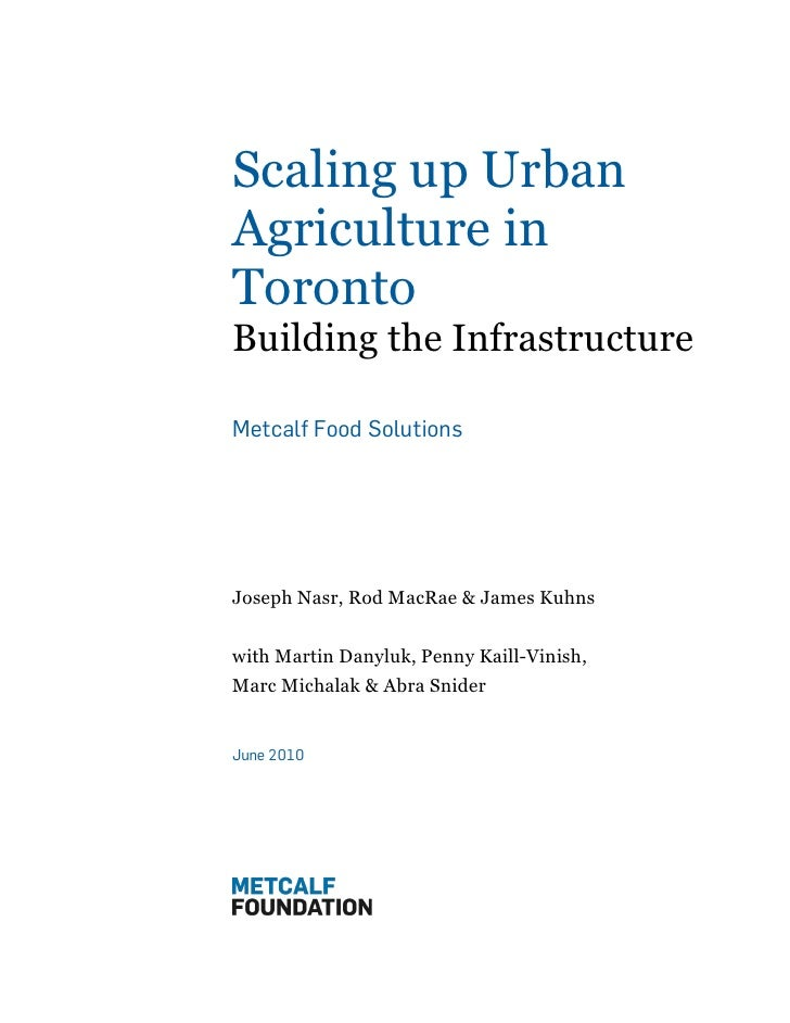 Scaling up Urban Agriculture in Toronto: Building the Infrastructure