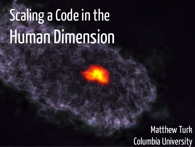 UMich CI Days: Scaling a code in the human dimension