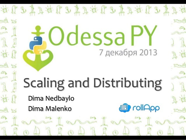 Scaling and Distributing