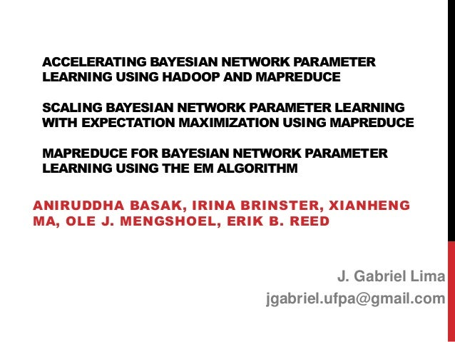 Scaling bayesian network parameter learning with Hadoop