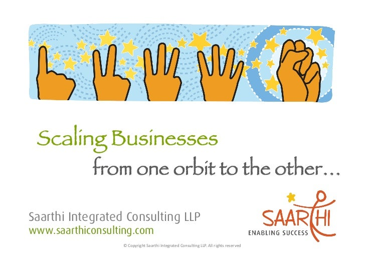 from one orbit to the other…Saarthi Integrated Consulting LLPwww.saarthiconsulting.com                  ©	  Copyright	  Sa...