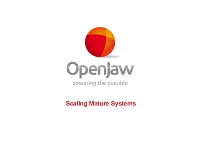 Scaling mature systems