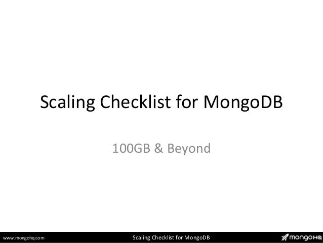 Partner Webinar: The Scaling Checklist for MongoDB - 100GB and beyond