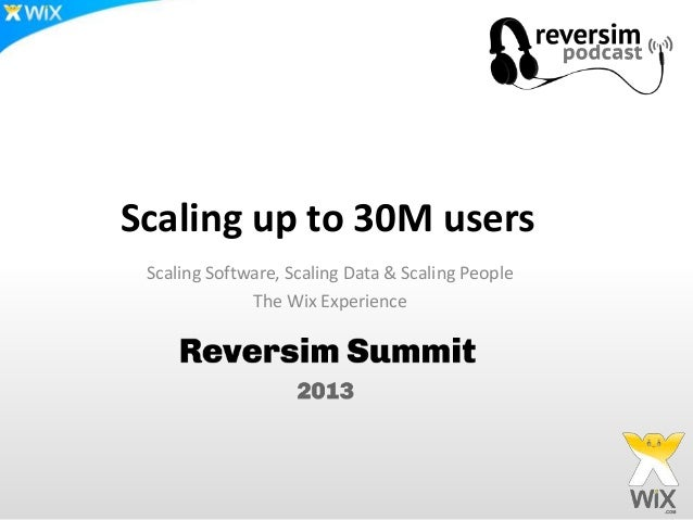 Scaling up to 30 m users